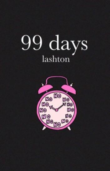 99 Days ➯ Lashton