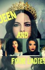 Queen and four ladies by Lady_with_rose