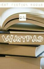 Best Fiction Books On Wattpad #Wattys2015 by mayahut