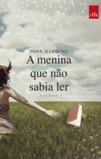 A menina que não sabia ler- volume 2 John Harding  by emillyreg