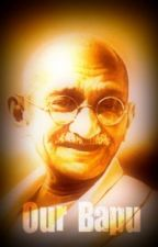 Our Bapu [On Hold] by Pranks
