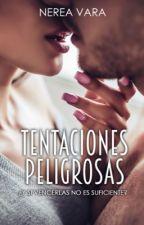 Tentaciones peligrosas (TP1) by Nerea61991