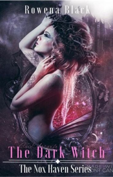 The Dark Witch: The Nox Haven Series by RowenaBlack