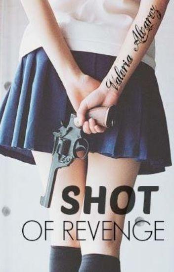 Shot of Revenge