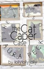 The Files of Laura Peck Case 1- The Cat Caper HAUNTED by lollylollyjolly