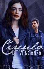 Círculo de venganza by -DanMalfoy-