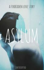 ASYLUM by iamthedryad