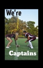 We're Captains by lexi_uplinger0804