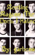 Meeting Magcon (The Ones I Hated) by TrickyxGilinsky