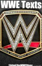 WWE Texts by LivingLikeWWEDivas