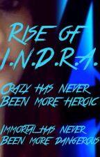 Rise Of INDRA: An Avengers Fanfiction (Watty's 2015) by QueenofNightmore