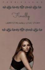 Finally - (Jarry Stirlwall Love Story) by perrieslegs