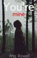 You're mine © [PAUSADA] by Ana_Row