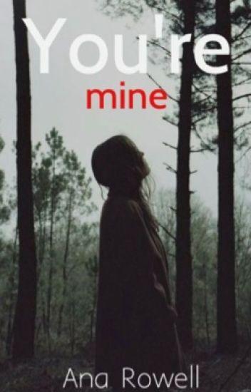 You're mine © [PAUSADA]