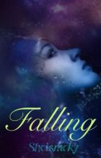 Falling [completed] by sheismoky