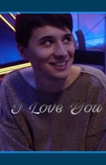 I love you (Dan Howell X Reader)
