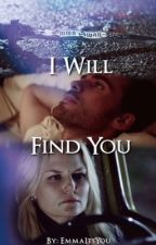 I Will Find You by emmaitsyou