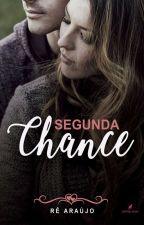 Segunda Chance by autorarearaujo