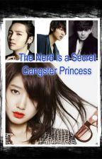 The Nerd is a Secret Gangster Princess [On-going Slow update] by ImperatriceC