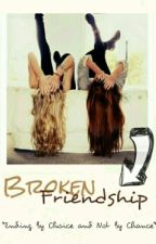 Broken Friendship (One-Shot Story) by majastic