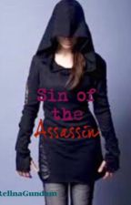 Sin of the Assassin - Book 1 of the Assassin Codes (#Wattys2016) by RelinaGundam