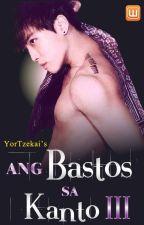 Ang Bastos Sa Kanto III (completed) by YorTzekai