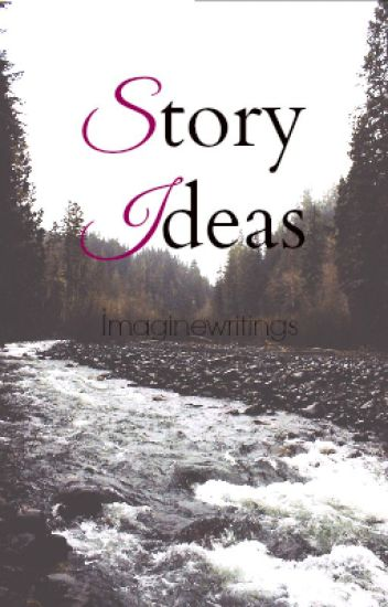 Short Story Ideas
