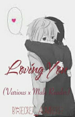 Loving You~ (Various x MaleReader Oneshots) - The Confession
