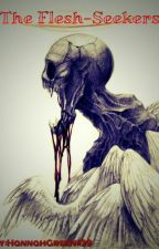 Flesh-Seekers by HannahGreen439