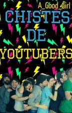 Chistes De Youtubers by httpMisaki