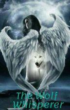 The Wolf Whisperer by PerksofonesummeR