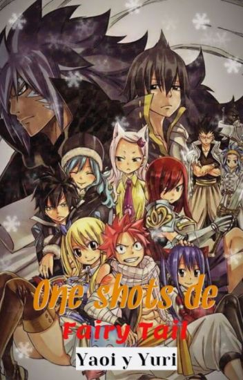 One Shots de Fairy Tail (Yuri y Yaoi)