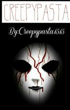 Creepypasta by creepypasta1515