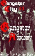 Gangster City 1:Gangster Academy by GoldenMaknaexGirl