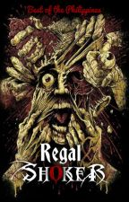 Regal Shocker (Horror Stories Collection) #Wattys2016 by DarylJohnSpearsWP