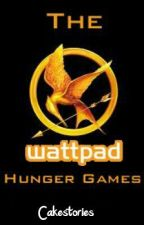 The 1st Annual Wattpad Hunger Games by Cakestories