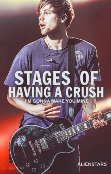 Stages Of Having A Crush  | lrh