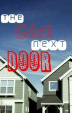 The Girl Next Door {ON HOLD} by kellkellbowling