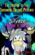 Silvaze: Dreams of Hearts [Completed] by Xavenior