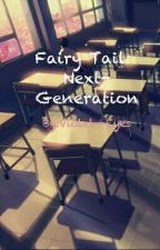 Fairy Tail: Next-Generation (Ship's babies) by violetsribbon
