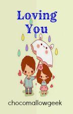 Loving You {NL #2} by chocomallowgeek