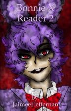Bonnie x Reader 2 (Stay With Me) by Inferno_Descendant
