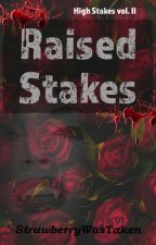 Raised Stakes by strawberrywastaken