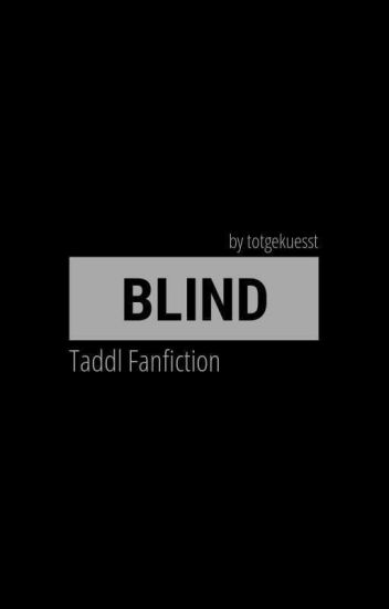 Blind ● Taddl