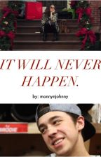 IT WILL NEVER HAPPEN (A Johnny Gaudreau Fanfic) by monynjohnny