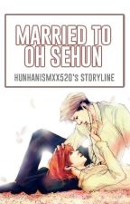 Married To Oh Sehun (ATOS BOOK 2) by binniephile