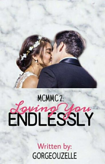 MCMMC 2: Loving You Endlessly [A JaDine Fan Fic]《completed》