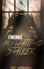 Finding My Wattpad Stalker (Sequel to MWS) by Alycat1901