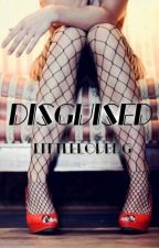 Disguised || L.S. *Slow Updates* by littleloubug