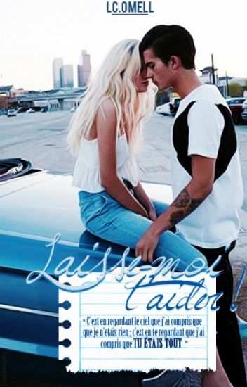 Laisse-moi t'aider ! Tome 1